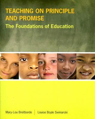 Teaching on Principle and Promise: The Foundations of Education