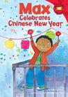 Max Celebrates Chinese New Year (Read-It! Readers)