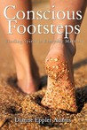 Conscious Footsteps: Finding Spirit in Everyday Matters
