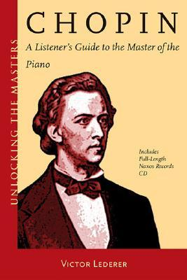 Chopin: A Listener's Guide to the Master of the Piano (Unlocking the Masters)