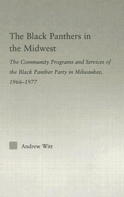 The Black Panthers in the Midwest by Andrew Witt