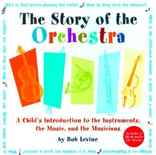 Story of the Orchestra by Robert  Levine