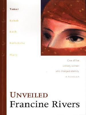 Unveiled by Francine Rivers