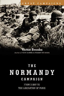The Normandy Campaign: From D-Day to the Liberation of Paris