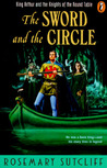 The Sword and the Circle: King Arthur and the Knights of the Round Table