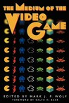 The Medium of the Video Game