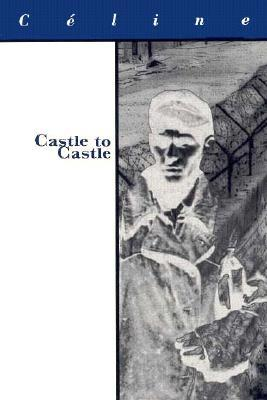 Castle to Castle by Louis-Ferdinand Céline