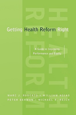 Getting Health Reform Right: A Guide to Improving Performance and Equity