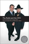 The Rabbi and the CEO: The Ten Commandments for 21st Century Leaders