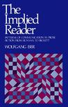 The Implied Reader: Patterns of Communication in Prose Fiction from Bunyan to Beckett