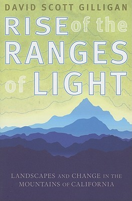 Rise of the Ranges of Light: Landscapes and Change in the Mountains of California