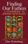 Finding Our Fathers. a Guidebook to Jewish Genealogy