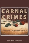 Carnal Crimes: Sexual Assault Law in Canada, 1900-1975