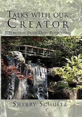 Talks with Our Creator: Scripture Based Daily Reflections