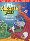 Tales from the Tacklebox: Escape from the Crooked Tree