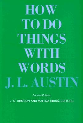 How to Do Things with Words by J.L. Austin