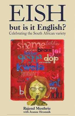 Eish, But Is It English?: Celebrating the South African Variety