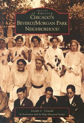 Chicago's Beverly/Morgan Park Neighborhood (Images of America: Illinois)