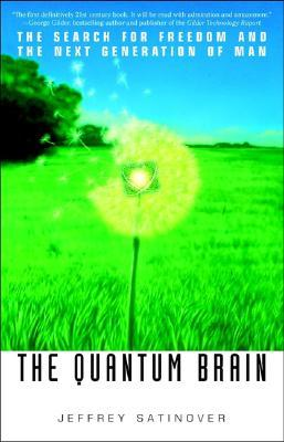 The Quantum Brain: The Search for Freedom and the Next Generation of Man
