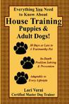 Everything You Need to Know about House Training Puppies & Adult Dogs