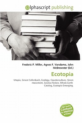 Ecotopia by Frederic P.  Miller