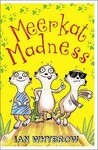 Meerkat Madness by Ian Whybrow