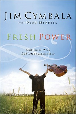 Fresh Power: Experiencing the Vast Resources of the Spirit of God