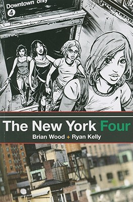 The New York Four by Brian Wood