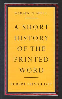 A Short History of the Printed Word by Warren Chappell