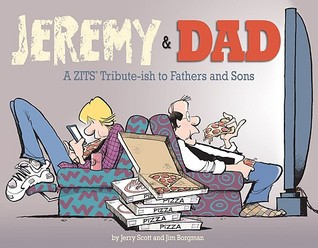 Jeremy and Dad: A Zits Tribute-ish to Fathers and Sons (Zits)