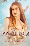The Immortal Realm (Faerie Path, #4)