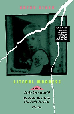Literal Madness by Kathy Acker