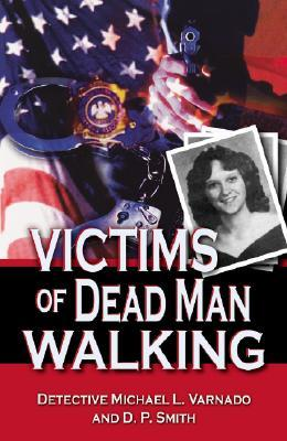 Victims of Dead Man Walking by Michael L. Varnado