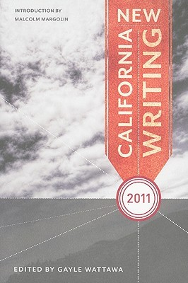 New California Writing 2011 by Gayle Wattawa