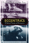 Eccentrics: A Study of Sanity and Strangeness