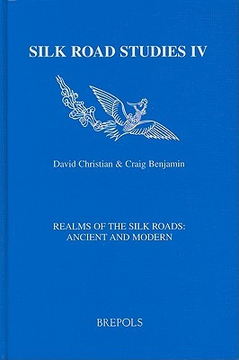 Realms of the Silk Roads: Ancient and Modern