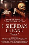 The Collected Supernatural and Weird Fiction of Joseph Sheridan Le Fanu 7