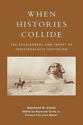 When Histories Collide: The Development and Impact of Individualistic Capitalism: The Development and Impact of Individualistic Capitalism
