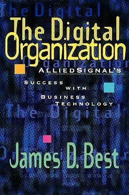 The Digital Organization: Alliedsignal's Success with Business Technology
