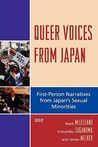 Queer Voices from Japan: First-Person Narratives from Japan's Sexual Minorities