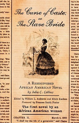 The Curse of Caste; Or the Slave Bride by Julia C.  Collins
