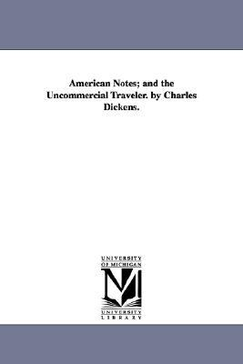 American Notes/The Uncommercial Traveler