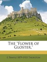 "The ""Flower of Gloster,"""