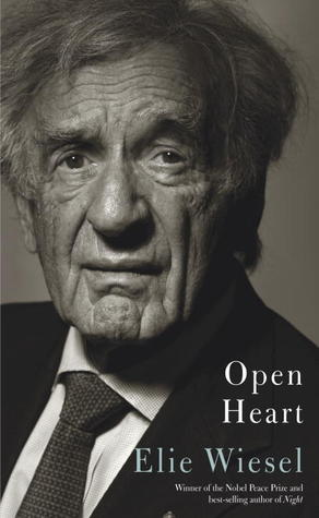 Open Heart by Elie Wiesel — Reviews, Discussion, Bookclubs, Lists