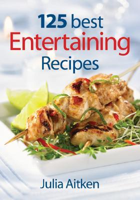 125 Best Entertaining Recipes