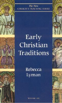 Early Christian Traditions by Rebecca Lyman