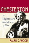 Chesterton: The Nightmare Goodness of God (The Making of Christian Imagination)
