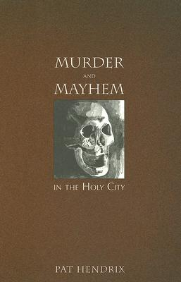 Murder and Mayhem in the Holy City (Murder & Mayhem)