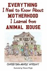 Everything I Need to Know about Motherhood I Learned from Animal House