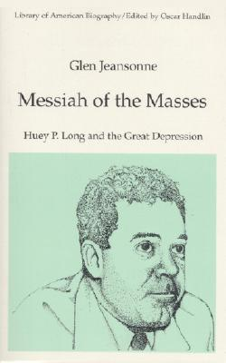 Messiah of the Masses by Glen Jeansonne